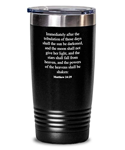 Matthew 24 29 Tumbler - Heat Insulated With Lid, Faith/Bible Verse/Psalm Gift: