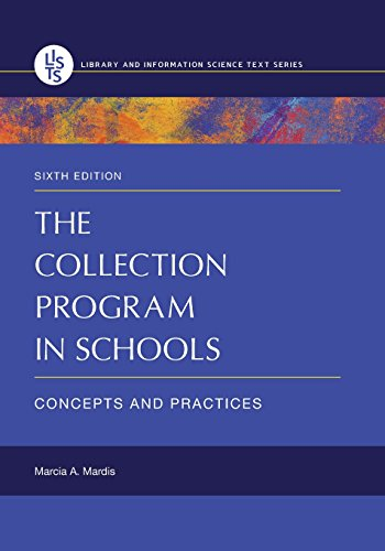 The Collection Program In Schools: Concepts And Practices, 6th Edition (Library And Information Science Text)