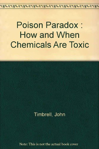 Poison Paradox : How and When Chemicals Are (The Poison Paradox)