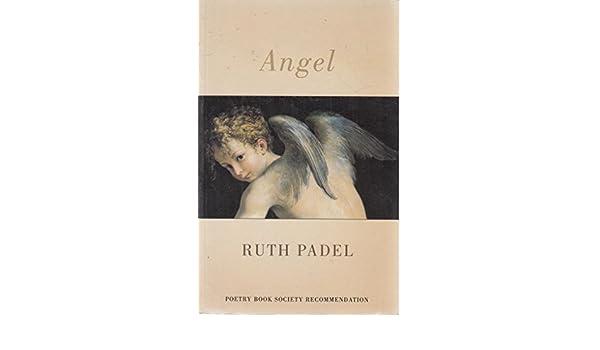 Amazon.com: Angel (9781852242787): Ruth Padel: Books