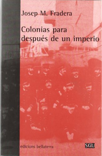 Colonias Para Despues De Un Imperio/ Colonies For After Imperium (Serie General Universitaria) (Spanish Edition)