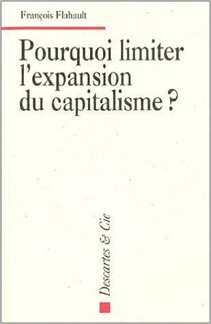 Téléchargement du cahier italien Pourquoi limiter l' expansion du capitalisme ? PDF by François Flahault