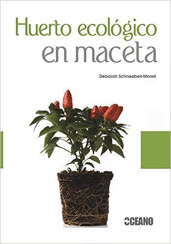 Huerto Ecológico En Maceta por Deborah Schneebeli - Morell epub