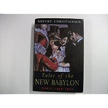 Tales of the New Babylon: Paris, 1869-75