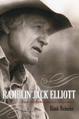 Ramblin' Jack Elliott: The Never-Ending Highway (American Folk Music and Musicians Series) by Hank Reineke (2009-12-30)