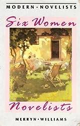 Six Women Novelists (Macmillan modern novelists series)