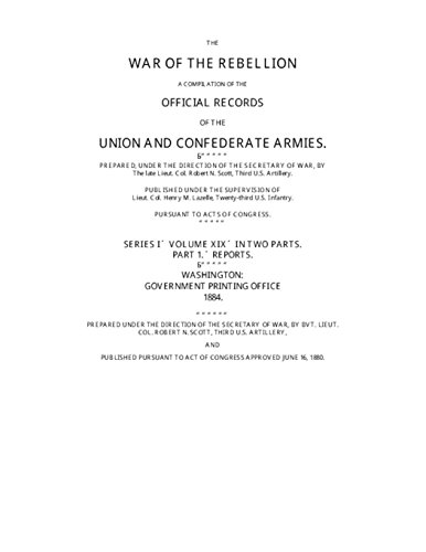 War of the Rebellion: The Official Records of the Union and Confederate Armies and Navies: Series 1 - Volume 19 (Part I) (English Edition)