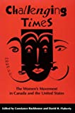 Challenging Times : The Women's Movement in Canada and the United States, , 0773509194