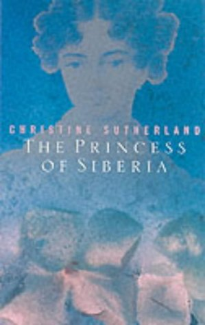 The Princess of Siberia : the story of Maria Volkonsky and the Decembrist exiles