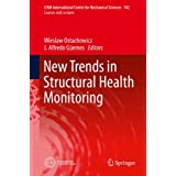 New Trends in Structural Health Monitoring (CISM International Centre for Mechanical Sciences)