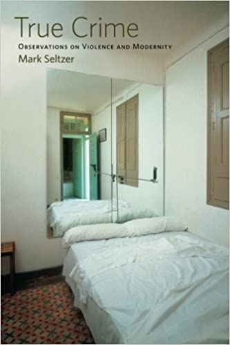 Book True Crime: Observations on Violence and Modernity by Mark Seltzer (2006-12-21)