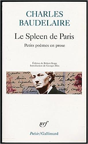 Amazon Fr Le Spleen De Paris Petits Poemes En Prose Edition Presentee Etablie Et Annotee Par Robert Kopp Introduction De Georges Blin Charles Baudelaire Livres