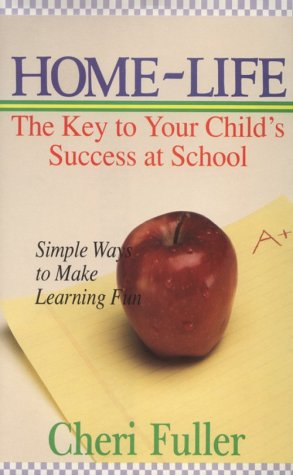 Homelife: The Key to Your Child's Success in School
