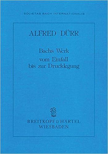 Bachs Werk Vom Einfall Bis Zur Livre Sur La Musique Alfred