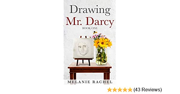 Drawing Mr  Darcy: Sketching His Character (Book One)