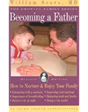 Becoming a Father: How to Nurture & Enjoy Your Family