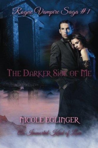 Download The Darker Side of Me: Rogue Vampire Saga #1: Rogue Vampire Saga #1 (Volume 1) PDF