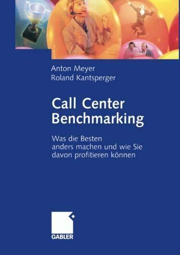 Call Center Benchmarking: Was die Besten anders machen und wie Sie davon profitieren können (German Edition) (Call Center Management Best Practices)