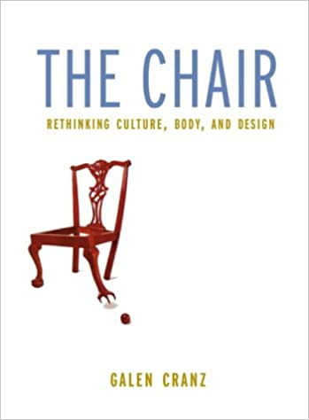 Chair Rethinking Culture Body And Design Galen Cranz 9780393046557