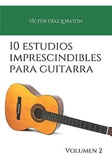 10 estudios imprescindibles para guitarra: Volumen 2