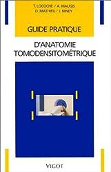 Guide pratique d'anatomie tomodensitométrique