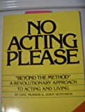 No Acting Please, Eric Morris and Joan Hotchkis, 0399510664