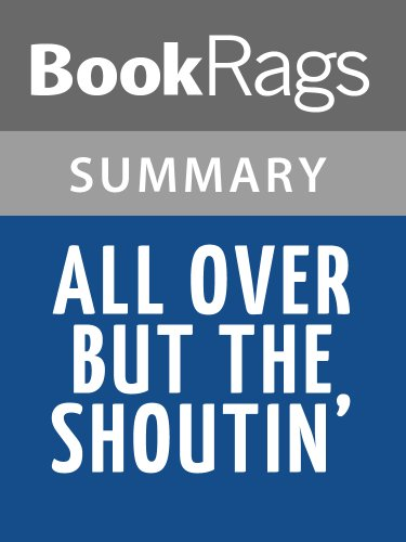 Summary & Study Guide All Over but the Shoutin' by Rick Bragg (Rick Bragg All Over But The Shoutin Summary)