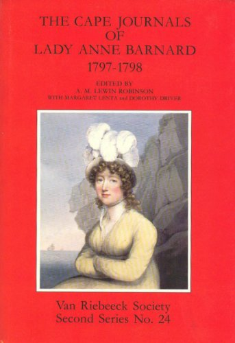 The Cape journals of Lady Anne Barnard, 1797-1798 (Van Riebeeck Society)
