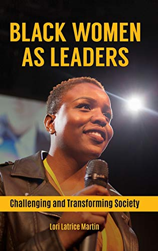 Black Women as Leaders: Challenging and Transforming Society (Transforming Society)