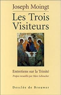 Les Trois Visiteurs par Joseph Moingt