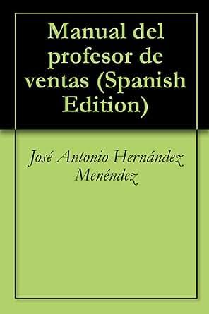 Amazon.com: Manual del profesor de ventas (Spanish Edition) eBook