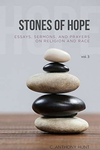 Stones Of Hope Essays Sermons And Prayers On Religion And Race  Stones Of Hope Essays Sermons And Prayers On Religion And Race By Hunt