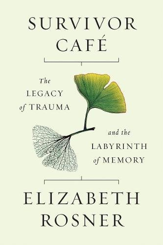 Survivor Café: The Legacy of Trauma and the Labyrinth of Memory cover