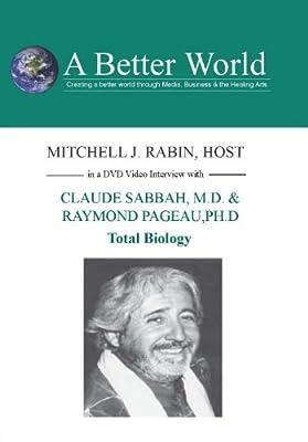 Total Biology with Claude Sabbah, M.D. & Raymond Ph.D by ABW/Edu2000
