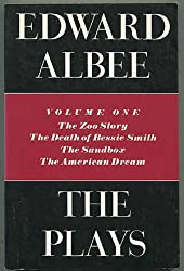 The Plays Volume 1:  The Zoo Story, The Death of Bessie Smith, The Sandbox, The American Dream