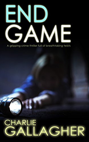 END GAME a gripping crime thriller full of breathtaking twists by [GALLAGHER, CHARLIE]