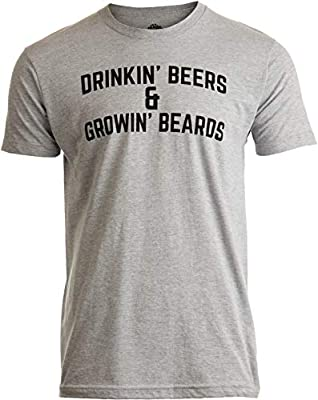 Drinkin' Beers & Growing Beards | Funny Drinking Buddies Beer Games Party T-Shirt Sport Grey