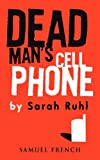 Dead Man's Cell Phone, Sarah Ruhl, 0573663920