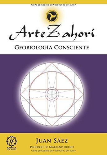 Descargar Libro Arte Zahori - Geobiologia Consciente Juan Saez