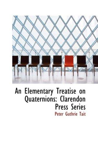 An Elementary Treatise on Quaternions, Clarendon Press Series PDF