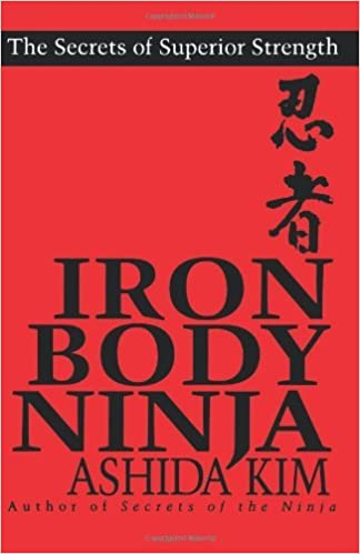 Iron Body Ninja: Secrets of Superior Strength: The Secrets ...