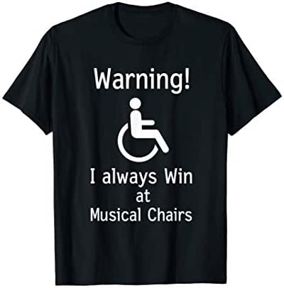 Funny Handicap Gift I Sarcastic Disabled Wheelchair T-Shirt