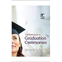 AACRAO Guide to Graduation Ceremonies