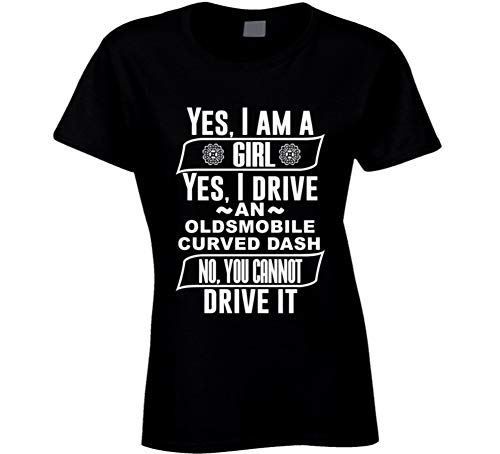 Yes I Am a Girl and Drive Oldsmobile Curved Dash Car Adorer Lover Cool Auto T Shirt S Black
