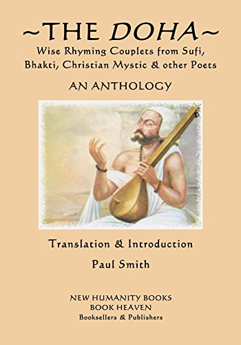 The Doha - Wise Rhyming Couplets from Sufi, Bhakti, Christian Mystic & other Poets