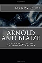 Arnold and Blaize: Prequel to Driving in Traffick (Margret Malone) Paperback