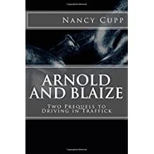 Arnold and Blaize: Prequel to Driving in Traffick (Margret Malone)