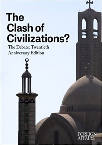 the clash of civilizations the debate twentieth anniversary the clash of civilizations the debate twentieth anniversary edition 20th ed edition