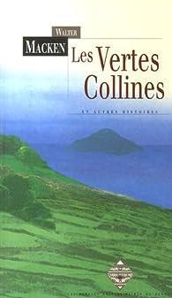 Les Vertes Collines : Et autres histoires par Walter Macken