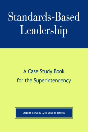 Standards-Based Leadership: A Case Study Book for the Superintendency